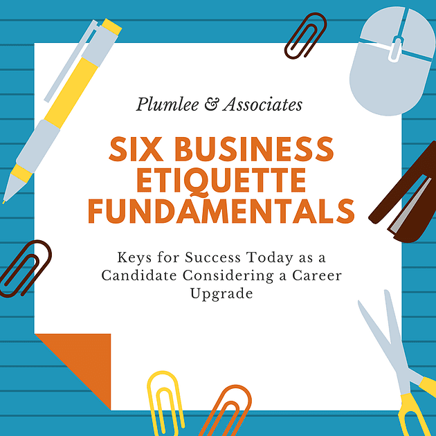 Six Business Etiquette Fundamentals For A Career Upgrade