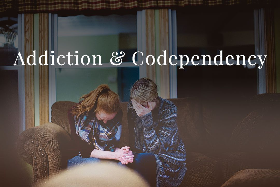 Addiction & Codependency