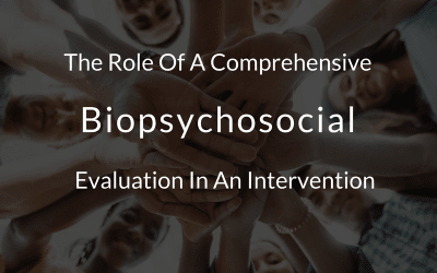 The Role Of Biopsychosocial Evaluation In An Intervention